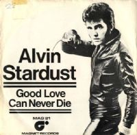 Alvin Stardust - Good Love Can Never Die/The danger Zone (Mag 21)
